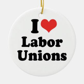I LOVE LABOR UNIONS - .png Ceramic Ornament