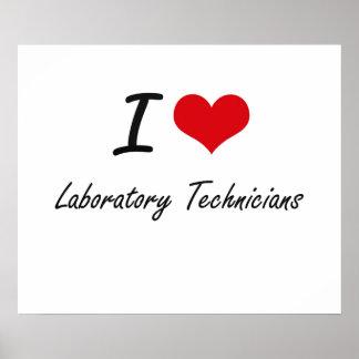 I love Laboratory Technicians Poster