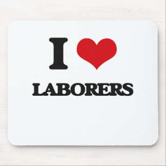 I Love Laborers Mouse Pad