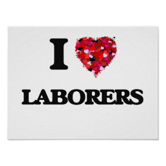 I Love Laborers Poster