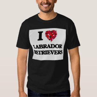 I love Labrador Retrievers Tshirt