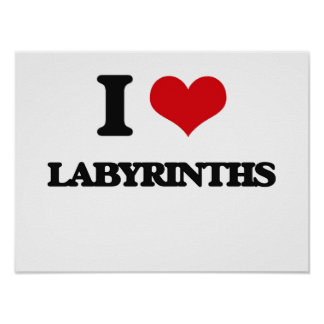 I Love Labyrinths Poster