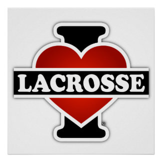 I Love Lacrosse Poster
