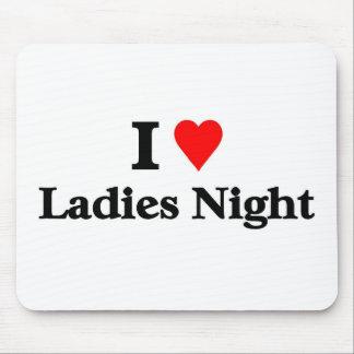 I love ladies night mouse pad