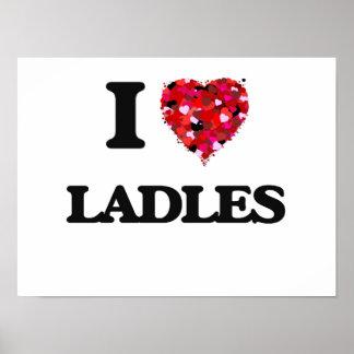 I Love Ladles Poster