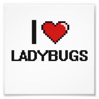 I love Ladybugs Digital Design Photo Print