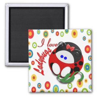 I love Ladybugs magnet