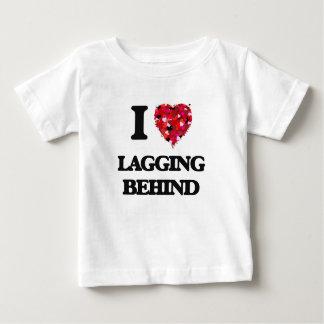I Love Lagging Behind T-shirts
