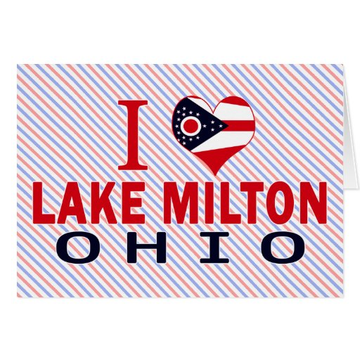I love Lake Milton, Ohio Greeting Cards