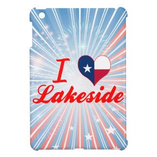 I Love Lakeside Texas Cover For The iPad Mini
