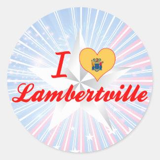 I Love Lambertville, New Jersey Round Sticker