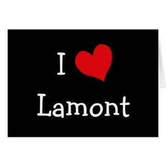 I Love Lamont Card