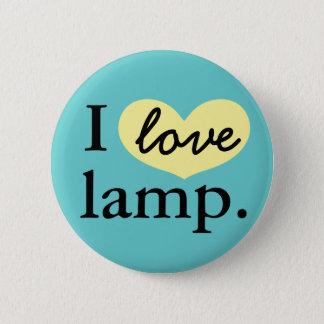 I love lamp. pinback button
