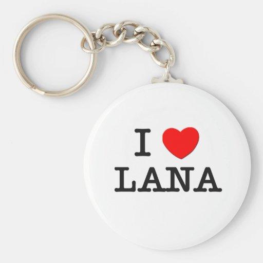 I Love Lana Keychains