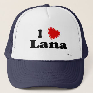 I Love Lana Trucker Hat