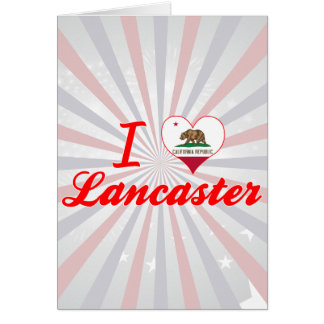 I Love Lancaster, California Greeting Card