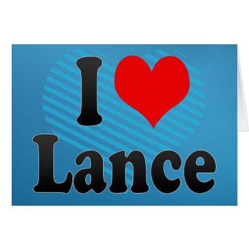 I love Lance Greeting Card