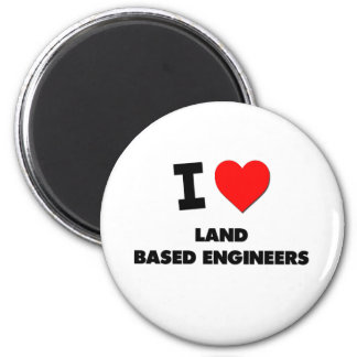 I Love Land Based Engineers 2 Inch Round Magnet