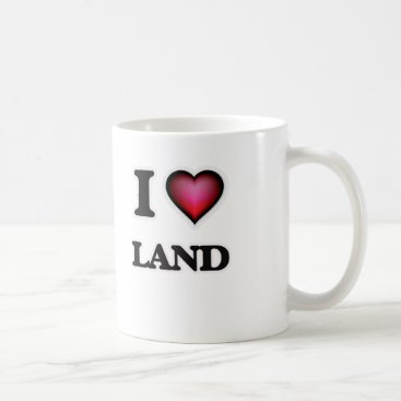 I Love Land Coffee Mug