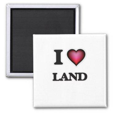 I Love Land Magnet