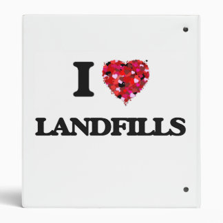 I Love Landfills 3 Ring Binders