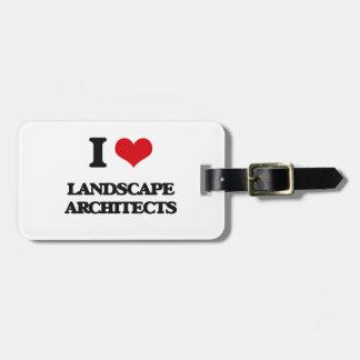 I love Landscape Architects Luggage Tag