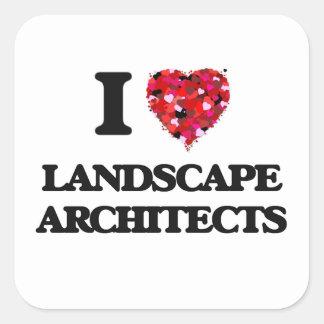 I love Landscape Architects Square Sticker