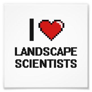 I love Landscape Scientists Photo Print