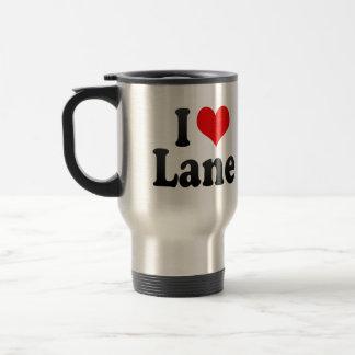 I love Lane Coffee Mugs