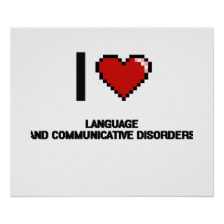 I Love Language And Communicative Disorders Digita Poster