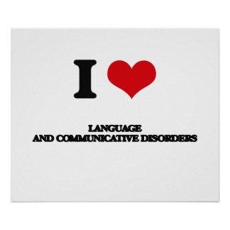 I Love Language And Communicative Disorders Poster