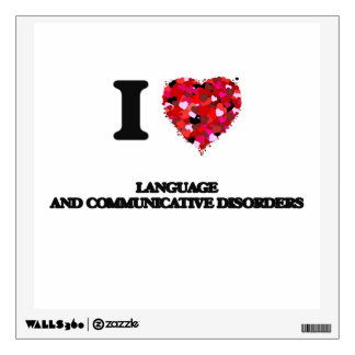 I Love Language And Communicative Disorders Room Decal