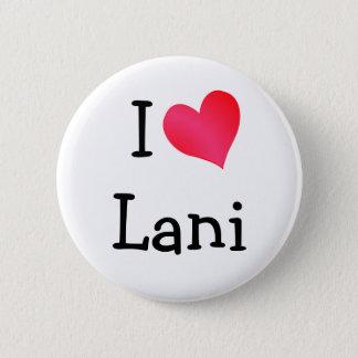 I Love Lani Button