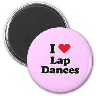 I love lap dances 2 inch round magnet