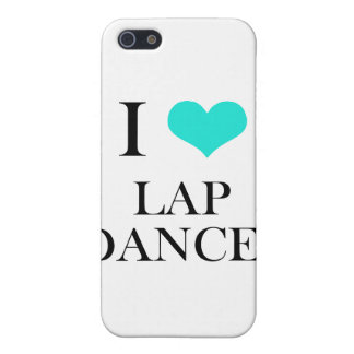 I Love Lap Dances Covers For iPhone 5
