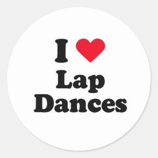 I love lap dances round stickers