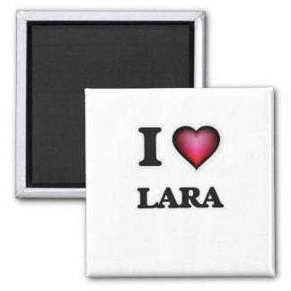 I Love Lara 2 Inch Square Magnet