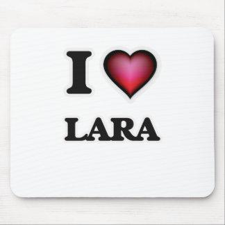 I Love Lara Mouse Pad