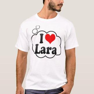 I love Lara T-Shirt
