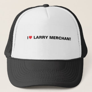 I LOVE LARRY MERCHANT TRUCKER HAT