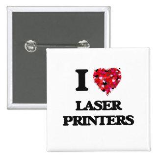 I Love Laser Printers 2 Inch Square Button