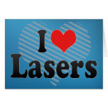 I Love Lasers Greeting Card