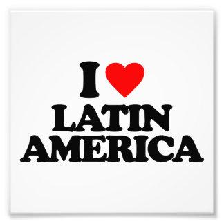 I LOVE LATIN AMERICA PHOTO