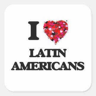 I Love Latin Americans Square Sticker