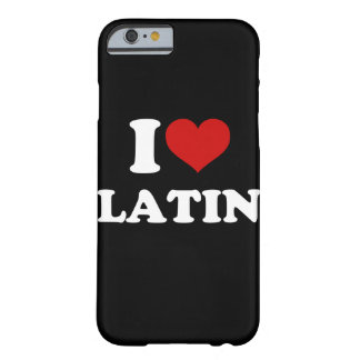 I Love Latin iPhone 6/6s Barely There iPhone 6 Case