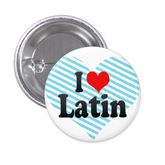 I love Latin Pinback Button
