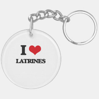 I Love Latrines Double-Sided Round Acrylic Keychain