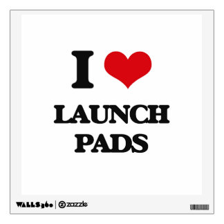 I Love Launch Pads Wall Decals