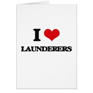 I love Launderers Greeting Cards