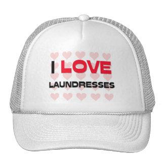 I LOVE LAUNDRESSES HATS